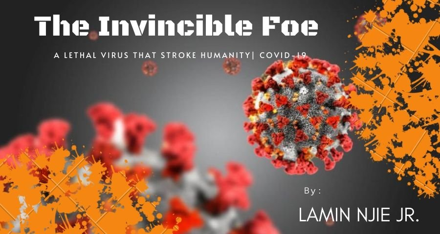 The Invincible Foe: A Lethal Virus that Stroke Humanity|Covid-19